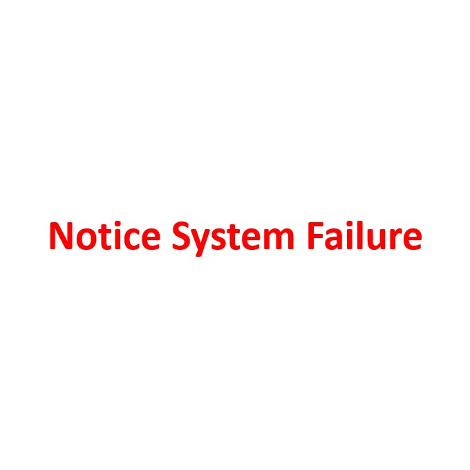 Notice System Failure